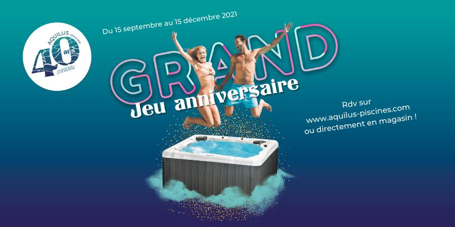 anniversaire Aquilus piscines Grand Jeu
